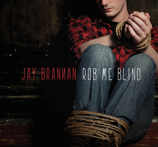 Jay_Brannan_-_Rob_Me_Blind