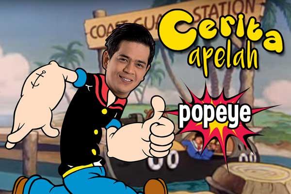 Cerita Apelah Popeye