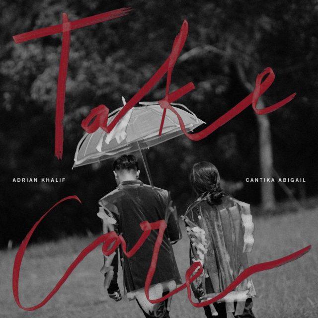 Lirik lagu Take Care dari Adrian Khalif dan Abigail Cantika