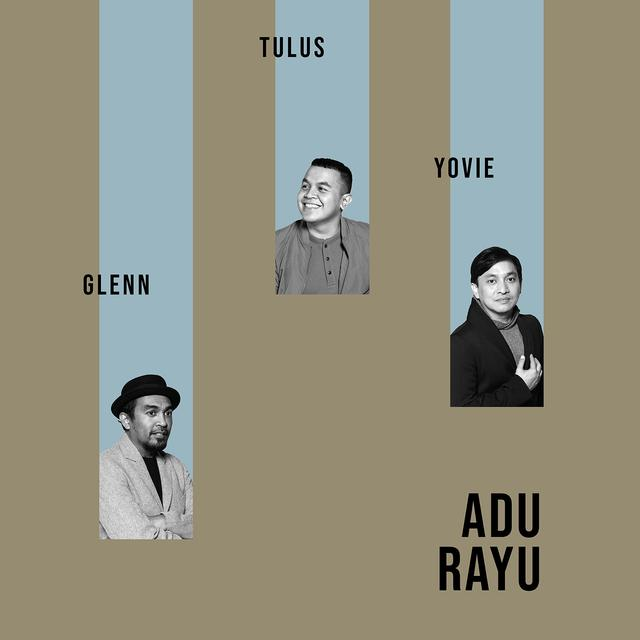 lagu Adu Rayu dari Yovie Widianto, Tulus dan Glenn Fredly