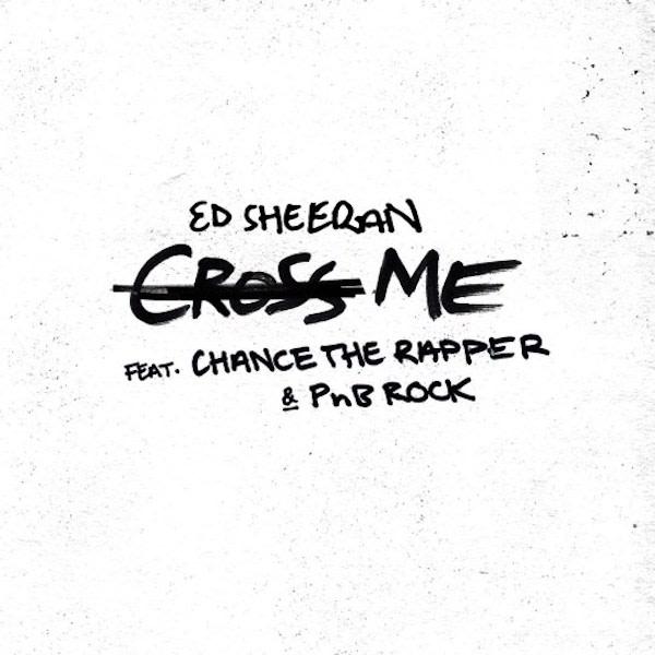 ed-sheeran-chance-the-rapper-pnb-rock-cross-me