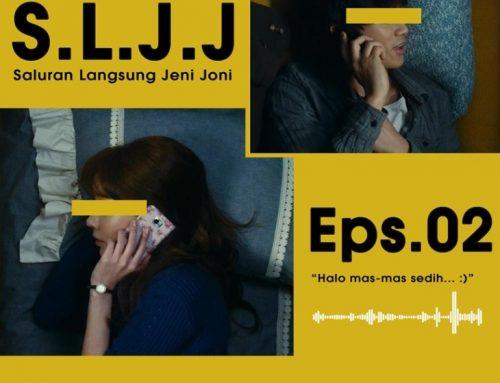 """S.L.J.J Eps. 2 """"Halo mas-mas sedih… :)"""""""
