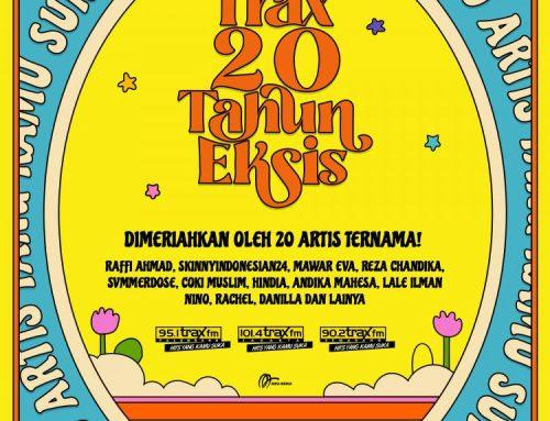 Trax FM Jakarta 20 Tahun Eksis!