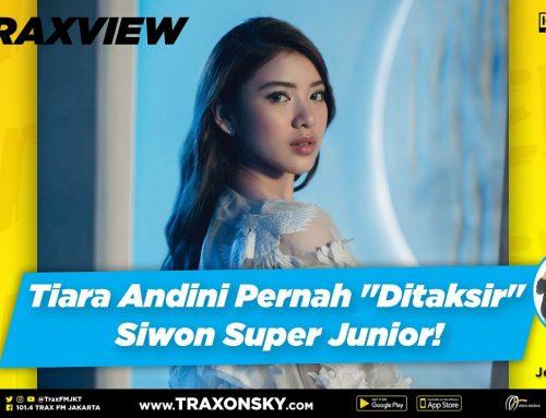 INTRAXVIEW: Ada Apa Dengan Tiara Andini & Siwon Super Junior?