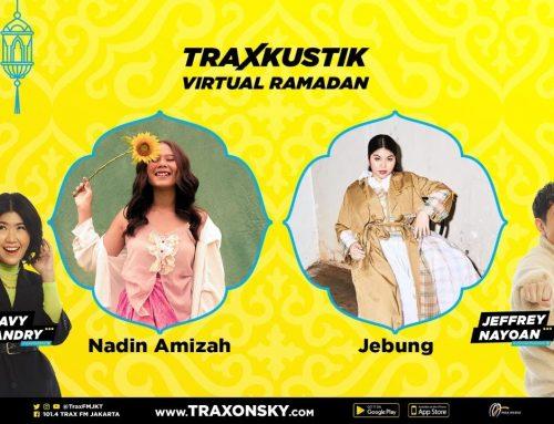 Traxkustik Virtual Ramadan With Jebung dan Nadin Amizah