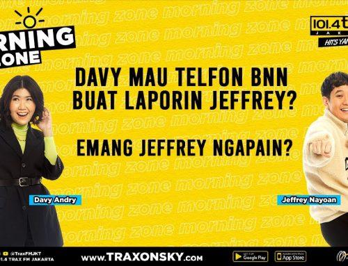 Morning Zone: Davy Mau Cepuin Jeffrey Ke BNN!